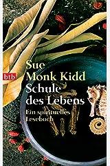 Schule des Lebens: Ein spirituelles Lesebuch (German Edition) Kindle Edition