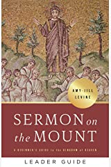 Sermon on the Mount Leader Guide: A Beginner's Guide to the Kingdom of Heaven Kindle Edition
