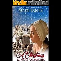 A Christmas Miracle For Martha: Amish Christmas Romance