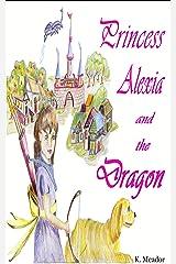 Princess Alexia and the Dragon Kindle Edition