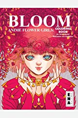 BLOOM FLOWER GIRLS: Coloring Book of surreal and cute anime girls engulfed in flowers, for Stress Relief, Relaxation and Happiness Paperback
