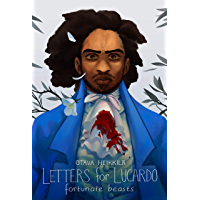 Letters for Lucardo Vol. 2: Fortunate Beasts book cover