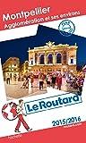 Guide du Routard Montpellier Agglomération et ses environs 2015/2016