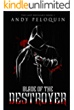 Blade of the Destroyer: The Last Bucelarii: Book 1