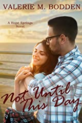 Not Until This Day: A Christian Romance (Hope Springs Book 6) Kindle Edition