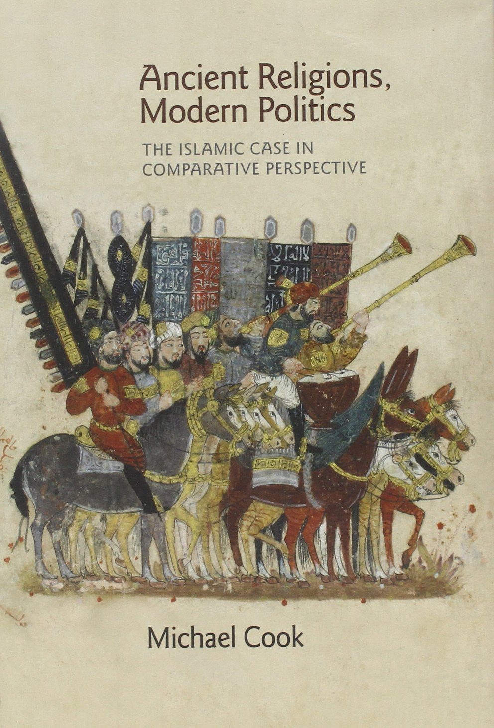 Ancient Religions, Modern Politics: The Islamic Case in Comparative Perspective PDF