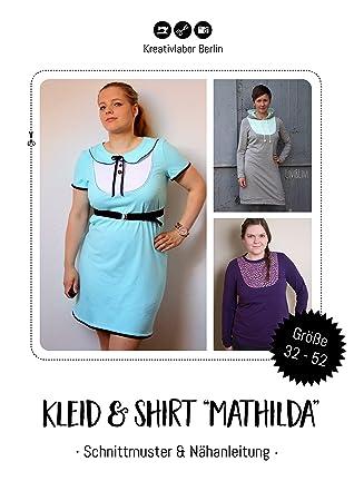 Kreativlabor Berlin Schnittmuster Kleid & Shirt Mathilda Gr. 34-44 ...