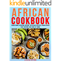 African Cookbook: Traditional African Cuisine, Delicious Recipes from africa that Anyone Can Cook at Home