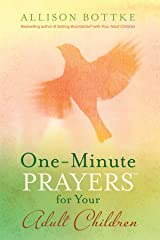 One-Minute Prayers for Your Adult Children Kindle Edition