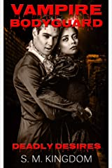 Vampire Bodyguard: Deadly Desires: Interracial Paranormal Romance BWWM, Dragon Werewolf Collection, Zombie Hunter Occult Chronicles (Supernatural Vampire Romance Series Book 2) Kindle Edition