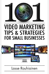 101 Video Marketing Tips and Strategies for Small Businesses Kindle Edition