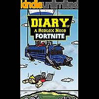 Roblox Books: Diary of a Roblox Noob: Fortnite (New Roblox Noob Diaries)