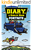 Roblox Books: Diary of a Roblox Noob: Fortnite (Unofficial New Roblox Noob Diaries)