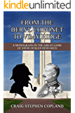From The Beryl Coronet to Vimy Ridge: The Sherlock Holmes Factor in the Causes of World War I (English Edition)