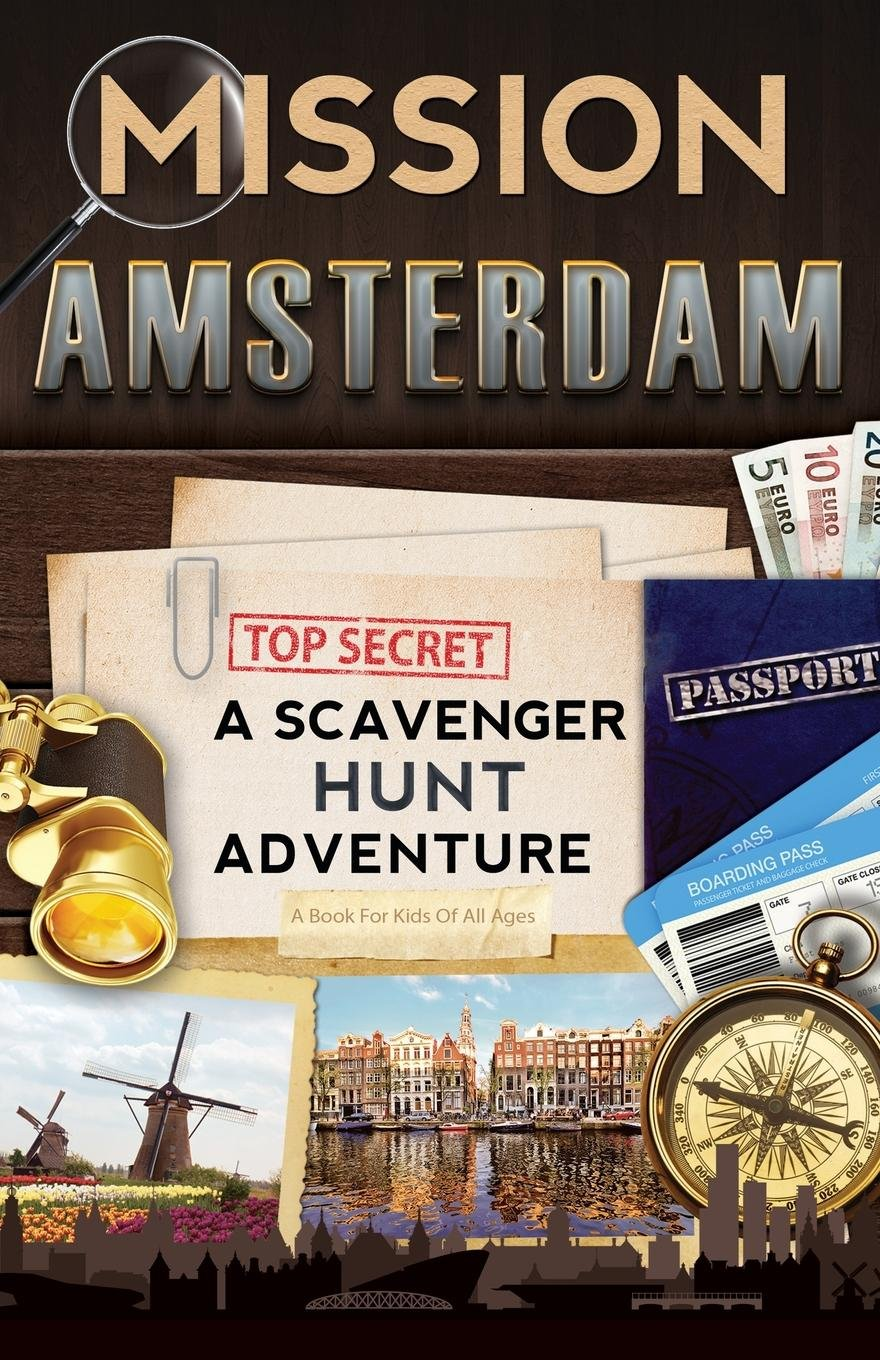 Mission Amsterdam: A Scavenger Hunt Adventure (Travel Book