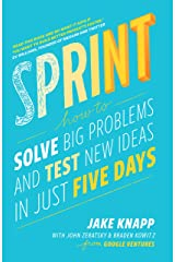 Sprint: How To Solve Big Problems and Test New Ideas in Just Five Days Kindle Edition