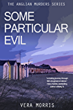 Some Particular Evil: A gripping yet light hearted detective story set in the 1970's (The Anglian Detective Agency Series Book 1)