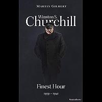 Winston S. Churchill: Finest Hour, 1939–1941 (Winston S. Churchill Biography Book 6)