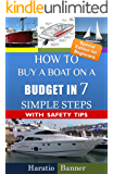 How to Buy a Boat on a Budget in 7 Simple Steps! (An Insider's Guide to Buying a Boat with Safety Tips & Traps that A Novice Boat Buyer should know about Book 1)