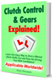Clutch Control & Gears Explained! - Learn the Easy Way to Drive a Manual  (Stick Shift) Car and Pass the Driving  Test With Confidence! (English Edition)