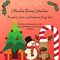 5 Minutes Stories Collection: Phaedrus, Grimm, and Andersen Fairy Tales: The Best Collection Ever of the Ancient Bedtime…