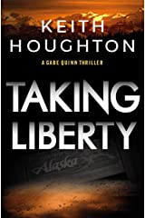 Taking Liberty: A nail-biting suspense thriller with a shocking killer twist. (Gabe Quinn Thriller Series Book 3) Kindle Edition