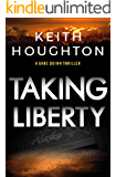 Taking Liberty: A nail-biting suspense thriller with a shocking killer twist. (Gabe Quinn Thriller Series Book 3)
