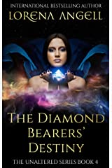 The Diamond Bearers' Destiny (The Unaltered Book 4) Kindle Edition