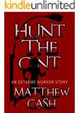HUNT THE C*NT: AN EXTREME HORROR STORY