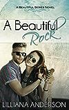 A Beautiful Rock (Beautiful Series 4)