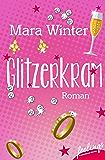 Glitzerkram: Roman