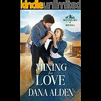 Mining for Love (Mountain Men of Montana Book 2)