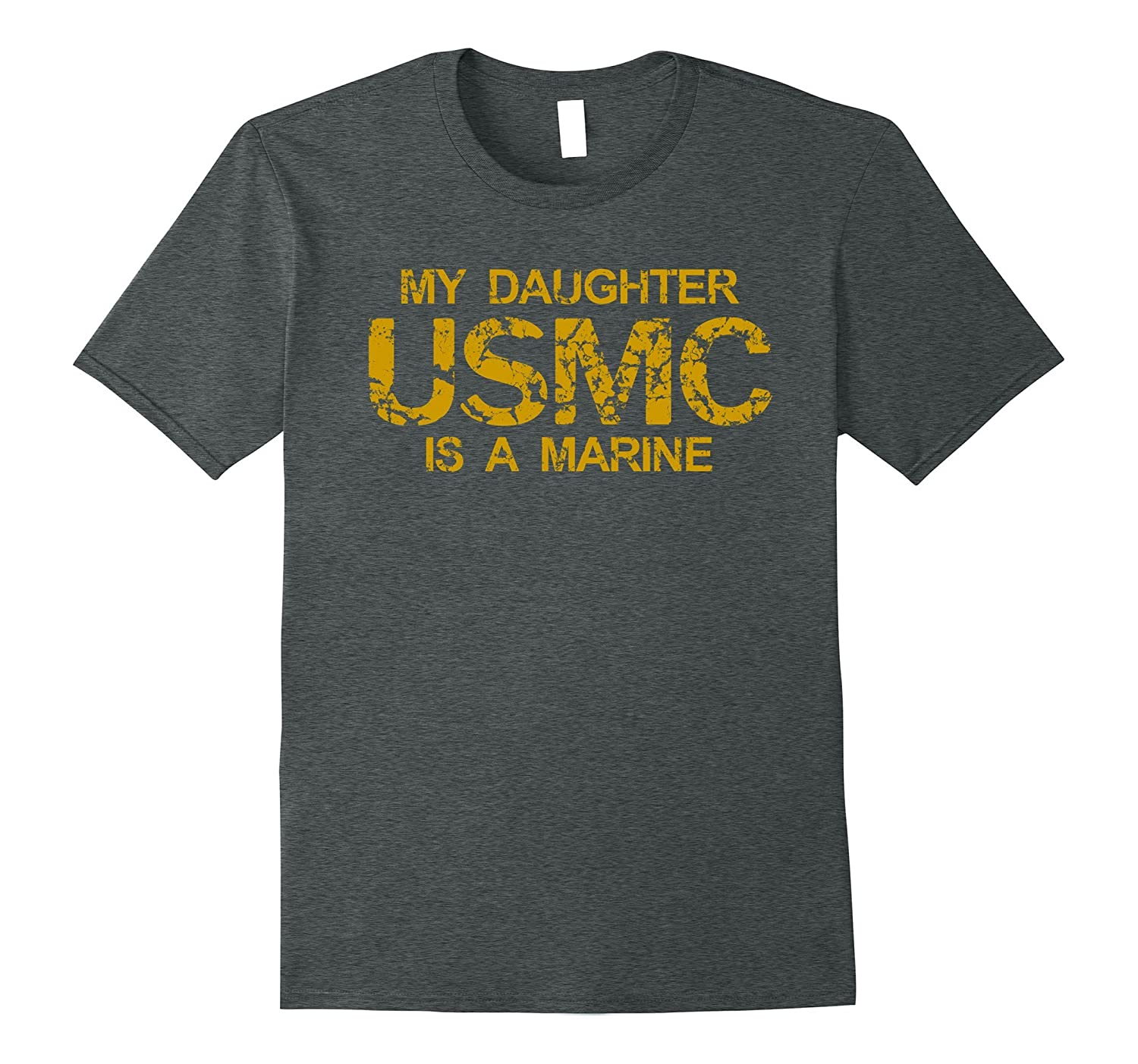 USMC My Daughter is a Marine Faded Grunge T-Shirt