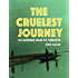 The Cruelest Journey: Six Hundred Miles To Timbuktu