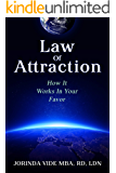 Law Of Attraction: How It Works In Your Favor