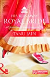 His Runaway Royal Bride (Mills and Boon Indian Author)
