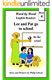 Lee and Pat go to school (Word by Word English Readers Book 4)