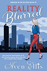 Reality Blurred (Rinkside in the Rockies Book 2) Kindle Edition