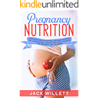 Pregnancy Nutrition: Luscious Recipes for Optimal Pregnancy Nutrition and a A Mama Natural Week-by-Week guide Cookbook…