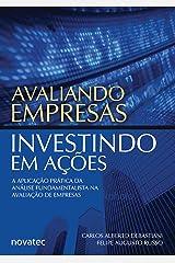 Avaliando Empresas, Investindo em Ações: A aplicação prática da análise fundamentalista na avaliação de empresas eBook Kindle