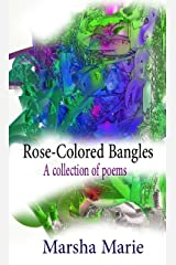 Rose-Colored Bangles: A Collection of Poems Kindle Edition