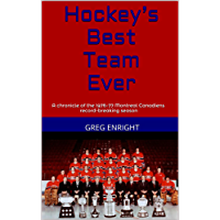 Hockey's Best Team Ever: A chronicle of the 1976-77 Montreal Canadiens' record-breaking season