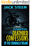 The Funeral Director: (Deathbed Confessions of the Criminally Insane Book 2)