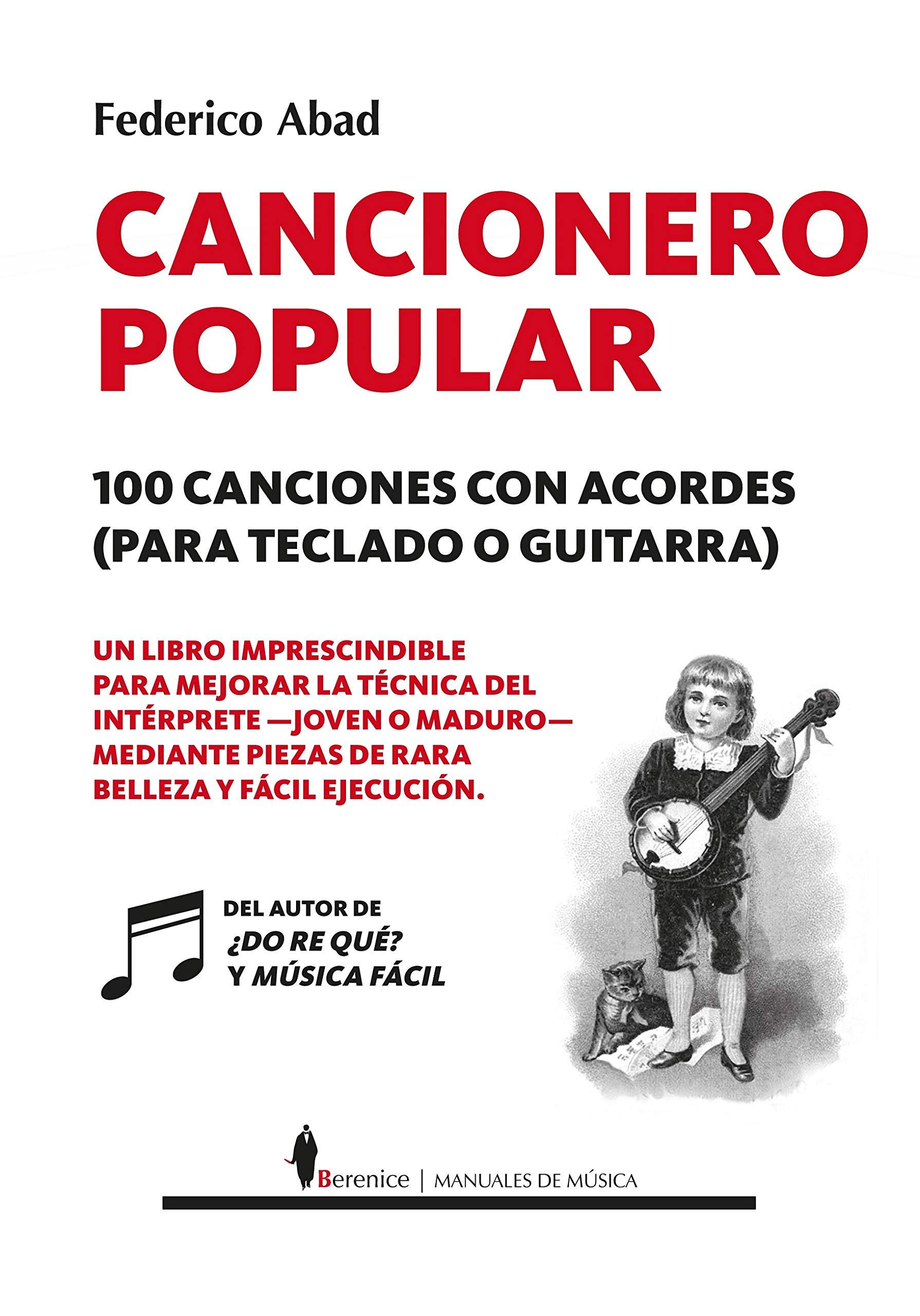 Cancionero popular. 100 Canciones con Acordes, para Teclado O Guitarra Manuales: Amazon.es: Federico Abad: Libros