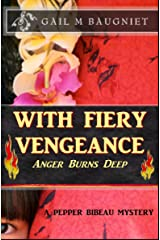 WITH FIERY VENGEANCE Anger Burns Deep (Pepper Bibeau Mysteries) Kindle Edition