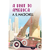 A Visit to America (The Fonthill Complete A. G. Macdonell Series)
