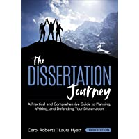 The Dissertation Journey: A Practical and Comprehensive Guide to Planning, Writing, and Defending Your Dissertation…