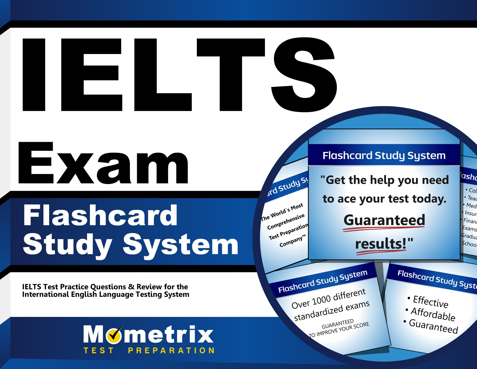IELTS Exam Flashcard Study System: IELTS Test Practice Questions & Review for the International English Language Testing System (Cards)