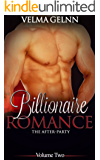 Billionaire Romance (Alpha, New Adult, Contemporary Romance): : The After-Party (Billionaire Romance- The After-Party Book 2) (English Edition)
