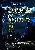 Cycle de Shaedra (Tomes 3 et 4)